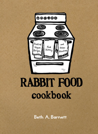 Rabbit Food Cookbook by Beth Barnett