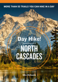Day Hike! North Cascades, 3rd Edition