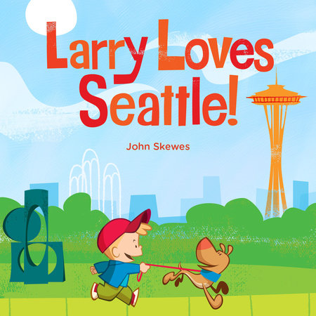 Larry Loves Seattle! by John Skewes