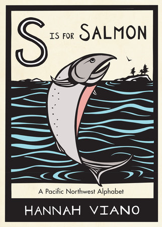 S is for Salmon by Hannah Viano