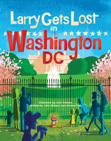 Larry Gets Lost in Washington, DC by John Skewes and Andrew Fox