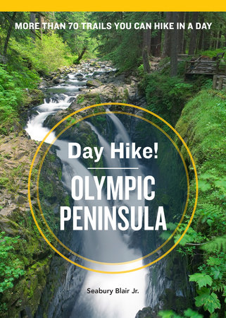 Day Hike! Olympic Peninsula, 3rd Edition by Seabury Blair, Jr.