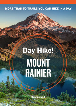 Day Hike! Mount Rainier, 3rd Edition by Ron C. Judd