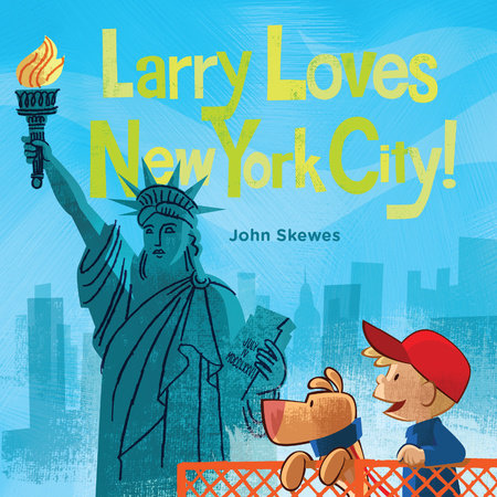Larry Loves New York City! by John Skewes