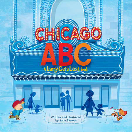 Chicago ABC: A Larry Gets Lost Book by John Skewes