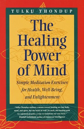 The Healing Power of Mind by Tulku Thondup