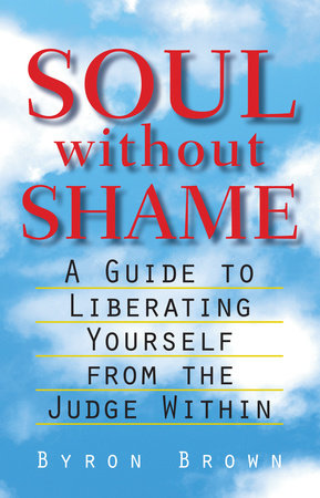 Soul Without Shame by Byron Brown