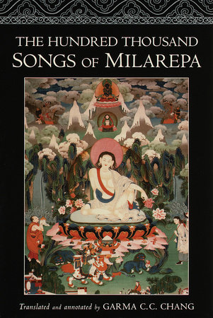 The Hundred Thousand Songs of Milarepa by Garma C.C. Chang