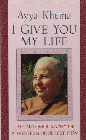 I Give You My Life by Ayya Khema