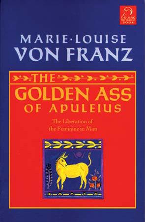 Golden Ass of Apuleius by Marie-Louise Von Franz