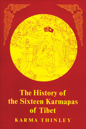 History of  16 Karmapas by Karma Thinley