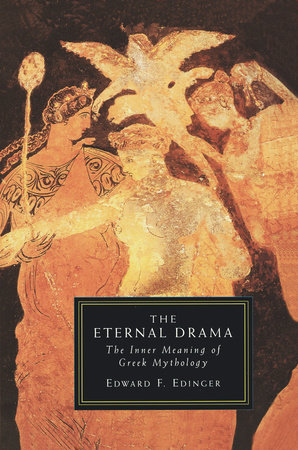Eternal Drama by Edward F. Edinger