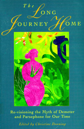 Long Journey Home by Christine Downing