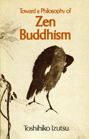 Toward a Philosophy of Zen Buddhism by Toshihiko Izutsu