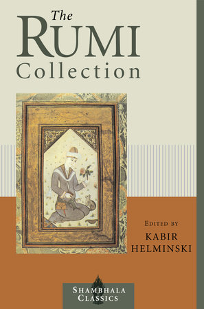 The Rumi Collection by Kabir Helminski