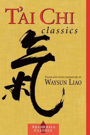 T'ai Chi Classics by Waysun Liao