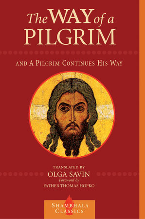 The Way of a Pilgrim and The Pilgrim Continues His Way by