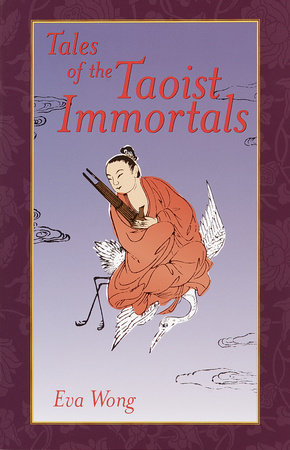 Tales of the Taoist Immortals by Eva Wong