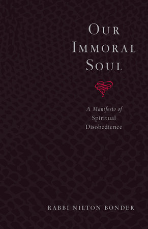 Our Immoral Soul by Rabbi Nilton Bonder