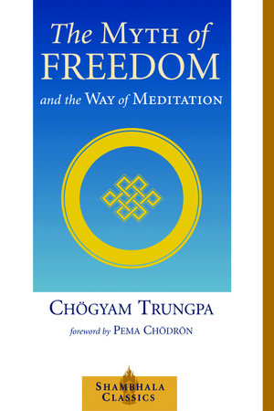 The Myth of Freedom by Chogyam Trungpa