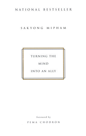 Turning the Mind into an Ally by Sakyong Mipham Rinpoche
