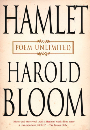 Hamlet: Poem Unlimited by Harold Bloom