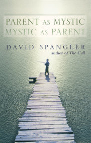 Parent as Mystic, Mystic as Parent
