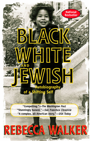 Black White and Jewish by Rebecca Walker