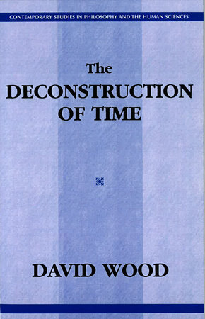 The Deconstruction of Time by David Wood