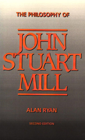 The Philosophy of John Stuart Mill