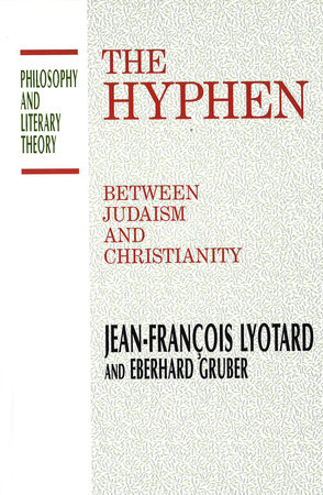 The Hyphen by Jean-Francois Lyotard and Eberhard Gruber