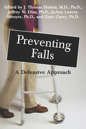 Preventing Falls by J. Thomas Hutton