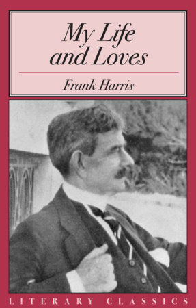 My Life and Loves by Frank Harris
