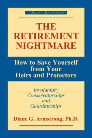 The Retirement Nightmare by Diane G. Armstrong