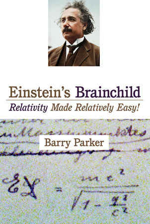 Einstein's Brainchild by Barry R. Parker