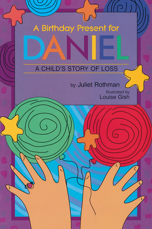 A Birthday Present for Daniel by Juliet Cassuto Rothman