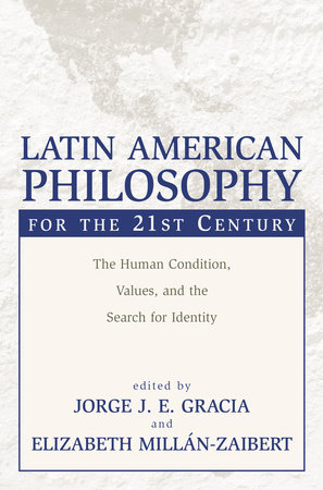 Latin American Philosophy for the 21st Century by