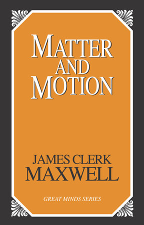Matter and Motion by James Clerk Maxwell