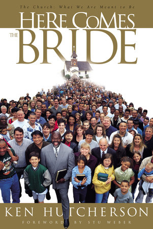 Here Comes the Bride by Ken Hutcherson