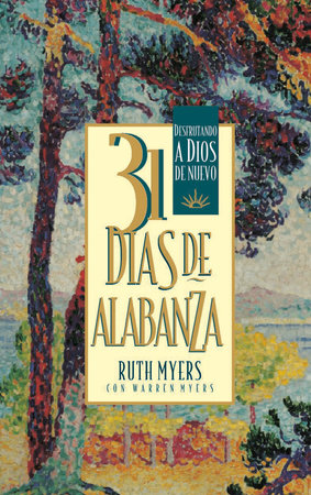 31 Dias De Alabanza by Ruth Myers and Warren Myers