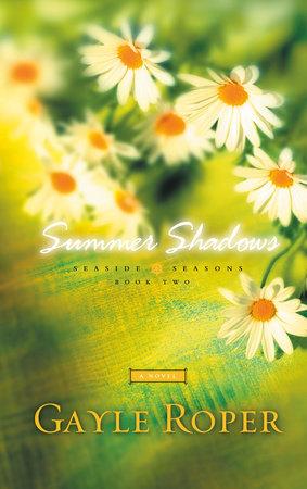 Summer Shadows by Gayle Roper