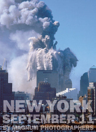 New York September 11 by Magnum Photographers by