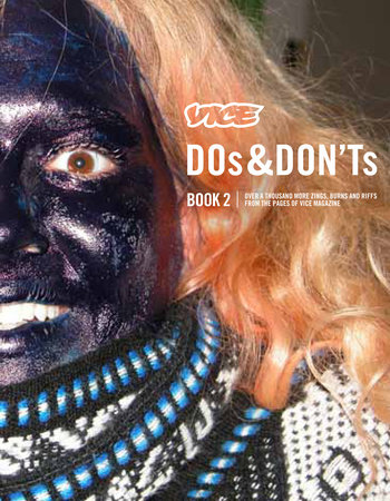 VICE DOs & DON'Ts 2 by The Editors of Vice Magazine