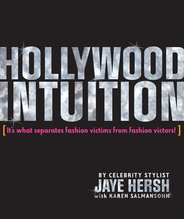 Hollywood Intuition by Jaye Hersh and Karen Salmansohn