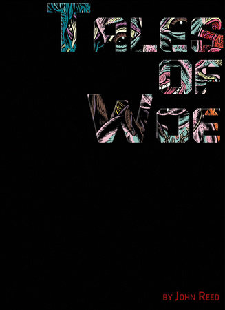 Tales of Woe by John Reed