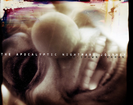 The Apocalyptic Nightmare Journey by M. Shawn Crahan