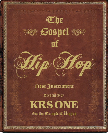 The Gospel of Hip Hop by KRS-One