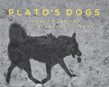 Plato's Dogs by Thomas Roma