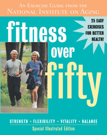 Fitness Over Fifty by National Institute On Aging