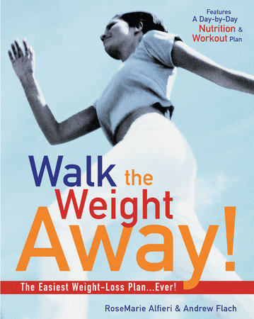 Walk the Weight Away! by Andrew Flach and Rosemarie Alfieri